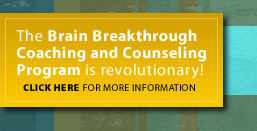Brain Breakthrough Coaching and Counseling Program